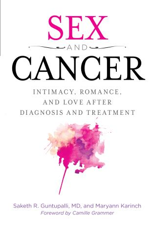 Cover image for the book Sex and Cancer: Intimacy, Romance, and Love after Diagnosis and Treatment