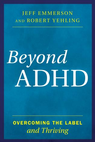Cover image for the book Beyond ADHD: Overcoming the Label and Thriving