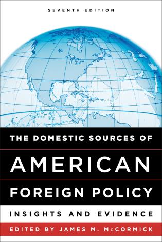 Cover image for the book The Domestic Sources of American Foreign Policy: Insights and Evidence, Seventh Edition