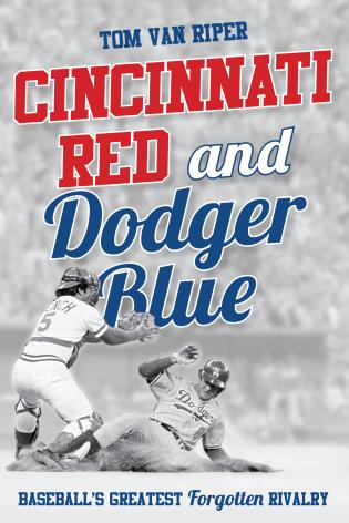 Cover image for the book Cincinnati Red and Dodger Blue: Baseball's Greatest Forgotten Rivalry