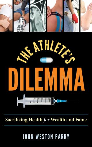 Cover image for the book The Athlete's Dilemma: Sacrificing Health for Wealth and Fame