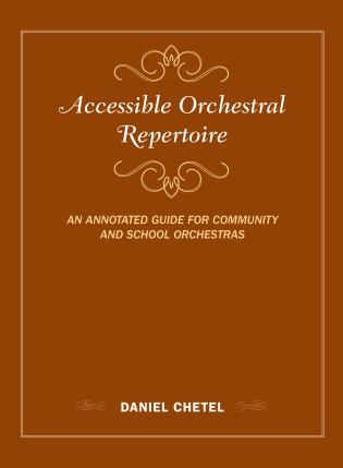 Cover image for the book Accessible Orchestral Repertoire: An Annotated Guide for Community and School Orchestras