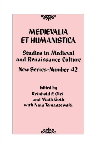 Cover image for the book Medievalia et Humanistica, No. 42: Studies in Medieval and Renaissance Culture: New Series