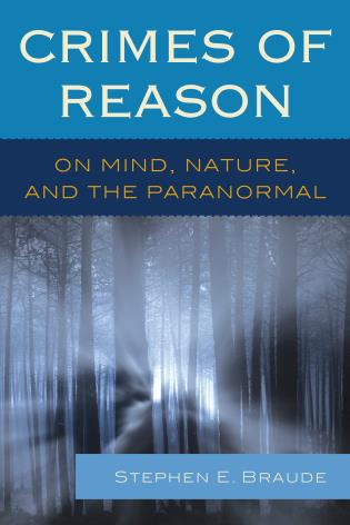 Cover image for the book Crimes of Reason: On Mind, Nature, and the Paranormal