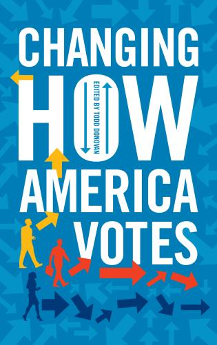 Cover image for the book Changing How America Votes