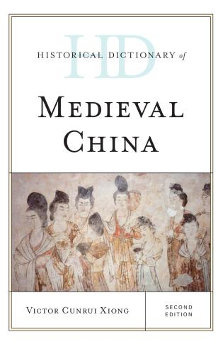 Cover image for the book Historical Dictionary of Medieval China, 2 Volumes, Second Edition