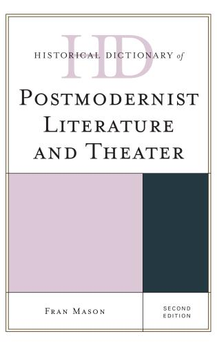 Cover image for the book Historical Dictionary of Postmodernist Literature and Theater, Second Edition