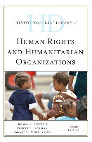 Cover image for the book Historical Dictionary of Human Rights and Humanitarian Organizations, Third Edition