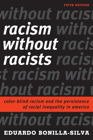 Color Blind Racism And The Persistence Of Racial Inequality In America Fifth Edition