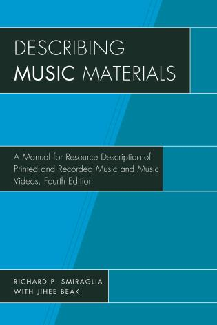 Cover image for the book Describing Music Materials: A Manual for Resource Description of Printed and Recorded Music and Music Videos, Fourth Edition