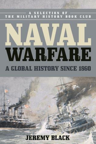 Cover image for the book Naval Warfare: A Global History since 1860
