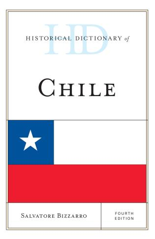 Cover image for the book Historical Dictionary of Chile, 2 Volumes, Fourth Edition