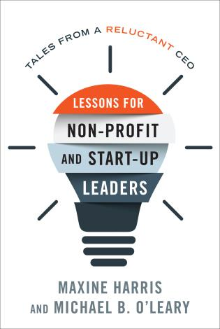 Cover image for the book Lessons for Nonprofit and Start-Up Leaders: Tales from a Reluctant CEO