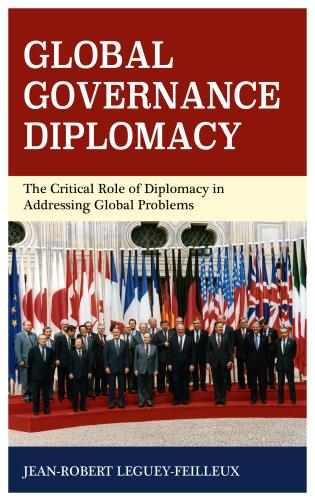 Cover image for the book Global Governance Diplomacy: The Critical Role of Diplomacy in Addressing Global Problems