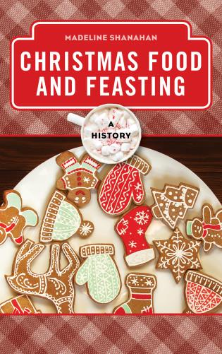 Cover image for the book Christmas Food and Feasting: A History