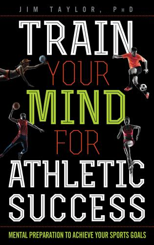 Cover image for the book Train Your Mind for Athletic Success: Mental Preparation to Achieve Your Sports Goals