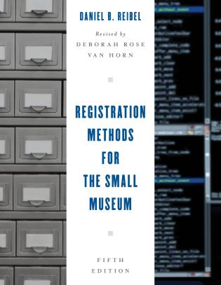 Cover image for the book Registration Methods for the Small Museum, Fifth Edition