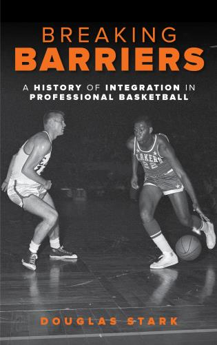 Cover image for the book Breaking Barriers: A History of Integration in Professional Basketball