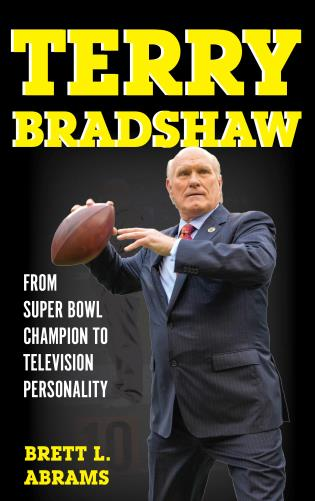 Cover image for the book Terry Bradshaw: From Super Bowl Champion to Television Personality