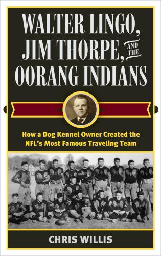 The Columbus Panhandles A Complete History of Pro Footballs Toughest Team 1900-1922