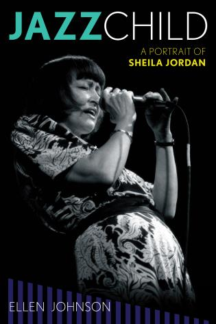 Cover image for the book Jazz Child: A Portrait of Sheila Jordan