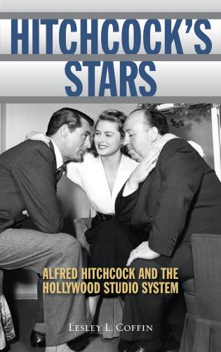 Cover image for the book Hitchcock's Stars: Alfred Hitchcock and the Hollywood Studio System