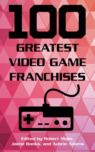 Cover image for the book 100 Greatest Video Game Franchises