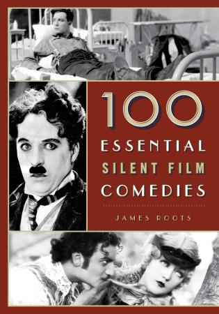 Cover image for the book 100 Essential Silent Film Comedies