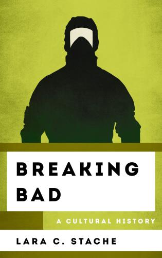 Cover image for the book Breaking Bad: A Cultural History