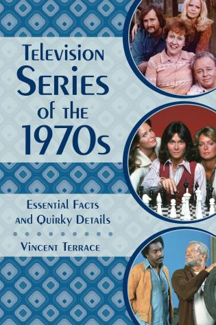 Cover image for the book Television Series of the 1970s: Essential Facts and Quirky Details