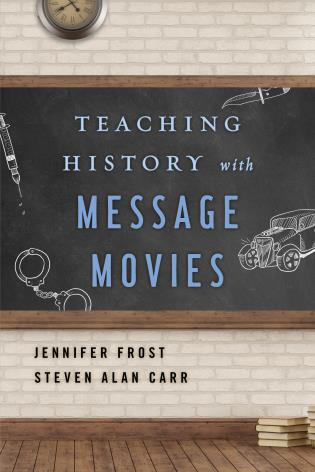Cover image for the book Teaching History with Message Movies