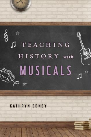 Cover image for the book Teaching History with Musicals