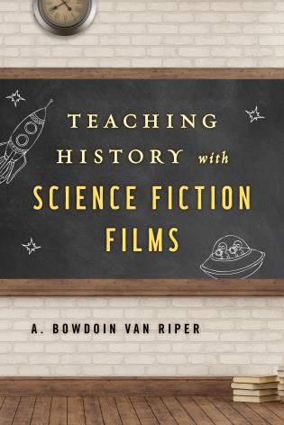 Cover image for the book Teaching History with Science Fiction Films