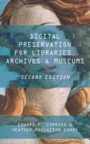Cover image for the book Digital Preservation for Libraries, Archives, and Museums, Second Edition