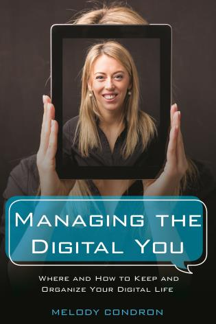 Cover image for the book Managing the Digital You: Where and How to Keep and Organize Your Digital Life