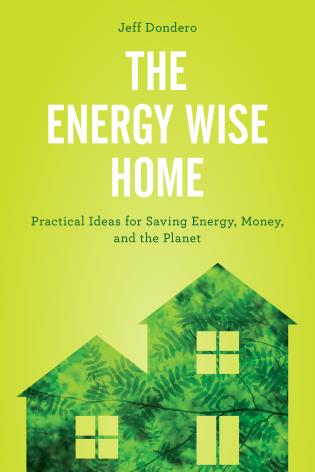 Cover image for the book The Energy Wise Home: Practical Ideas for Saving Energy, Money, and the Planet