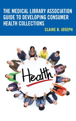 Cover image for the book The Medical Library Association Guide to Developing Consumer Health Collections
