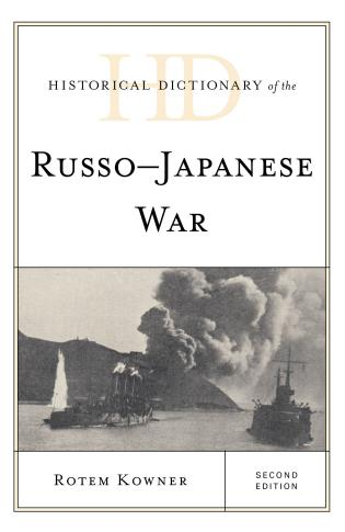 Cover image for the book Historical Dictionary of the Russo-Japanese War, Second Edition