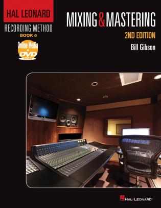Cover image for the book Hal Leonard Recording Method Book 6: Mixing & Mastering, Second Edition