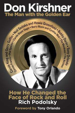 Cover image for the book Don Kirshner: The Man with the Golden Ear: How He Changed the Face of Rock and Roll