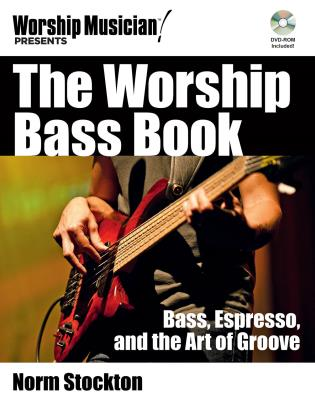 Cover image for the book The Worship Bass Book: BassEspresso and the Art of Groove