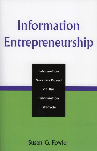 Cover image for the book Information Entrepreneurship: Information Services Based on the Information Lifecycle