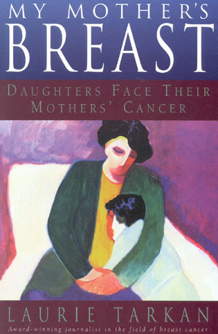 Cover image for the book My Mother's Breast: Daughters Face Their Mothers' Cancer