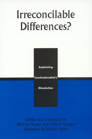 Cover image for the book Irreconcilable Differences?: Explaining Czechoslovakia's Dissolution