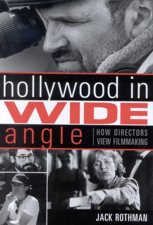 Cover image for the book Hollywood in Wide Angle: How Directors View Filmmaking