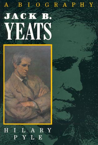 Cover image for the book Jack B. Yeats: A Biography