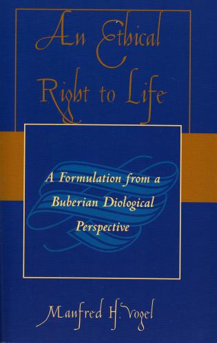 Cover image for the book An Ethical Right to Life: A Formulation from a Buberian Dialogical Perspective