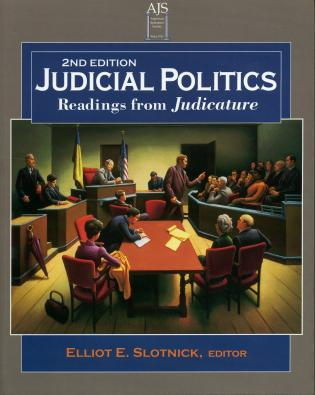 Cover image for the book Judicial Politics: Readings from Judicature, Second Edition