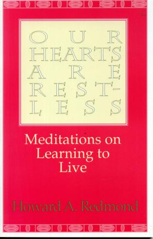 Cover image for the book Our Hearts are Restless: Meditations on Learning to Live