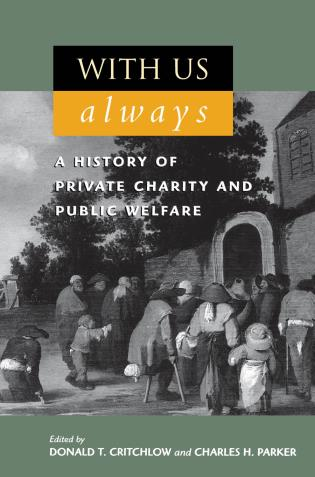 Cover image for the book With Us Always: A History of Private Charity and Public Welfare